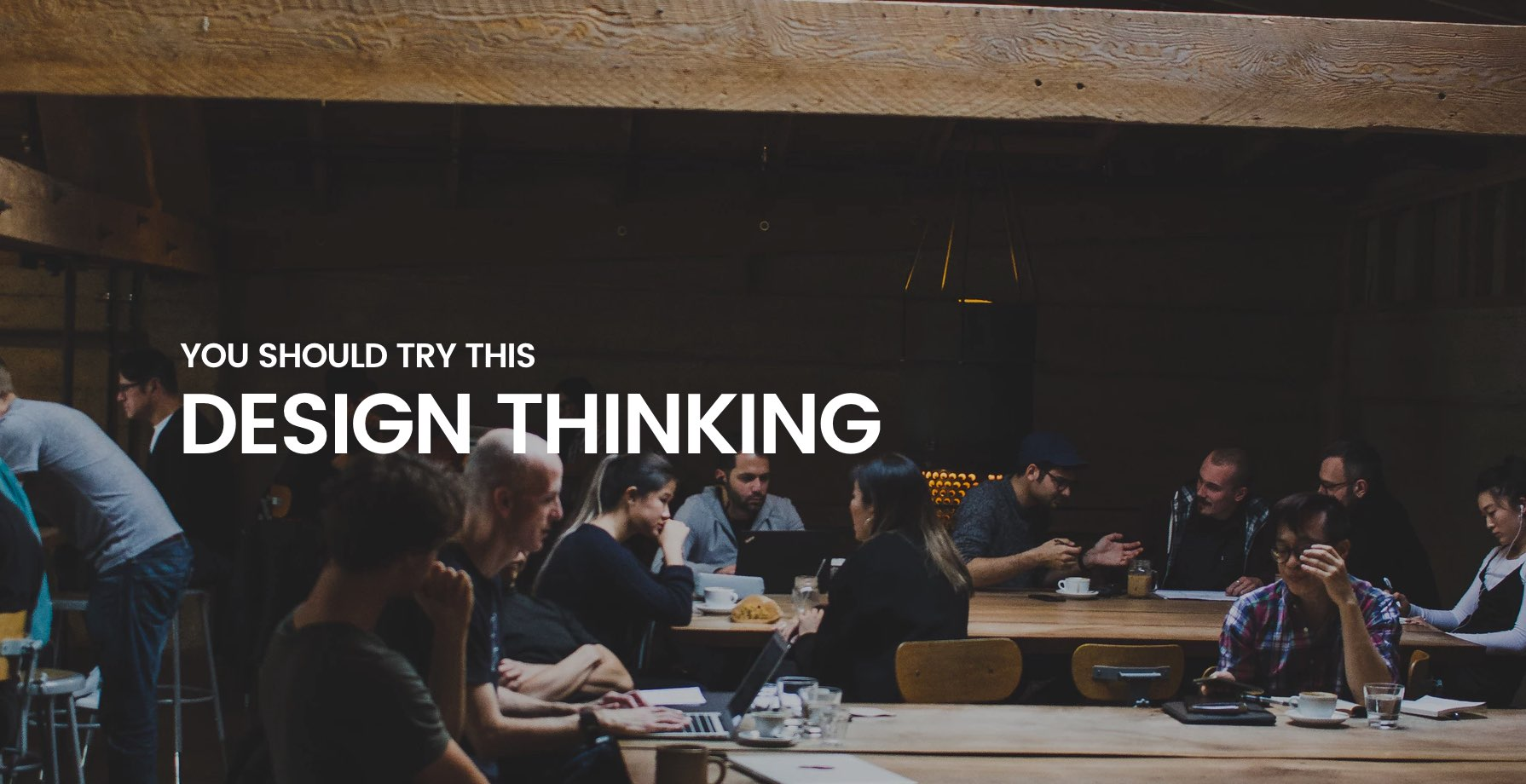 You Should Try This... Design Thinking 1