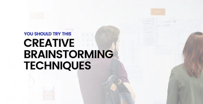 You Should Try This...Creative Brainstorming Techniques 5