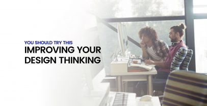 You Should Try This...Improving Your Design Thinking 2
