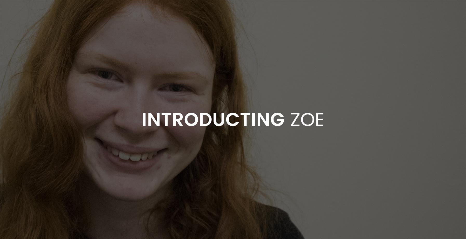 Introducing Zoe 1