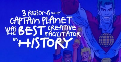 3 REASONS WHY CAPTAIN PLANET WAS THE BEST CREATIVE FACILITATOR IN HISTORY – 1