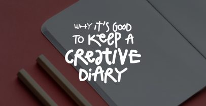 Why it's Good to Keep a Creative Diary 2