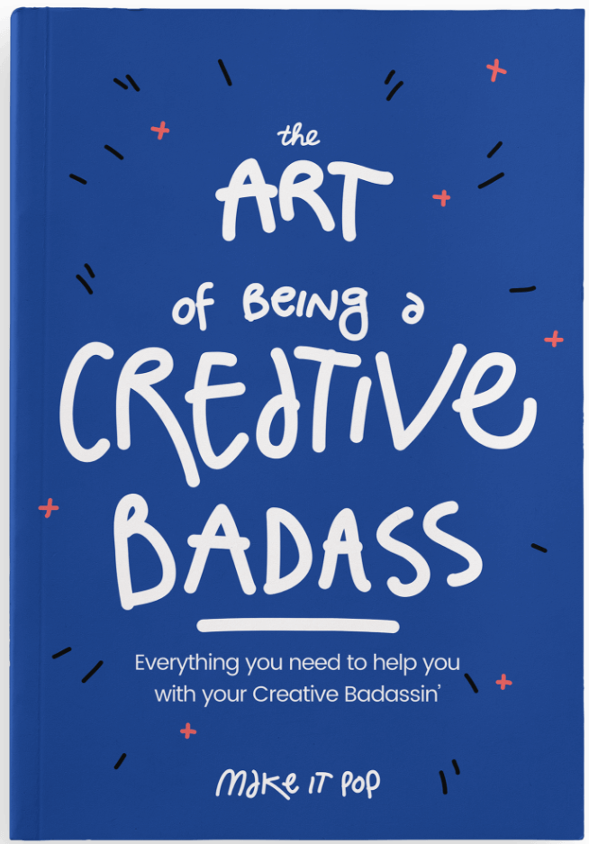 The Art of Being A Create Badass book by make it pop