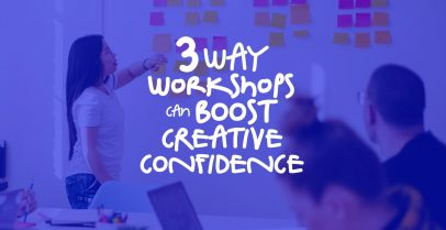 3 Ways Workshops Can Boost Creative Confidence