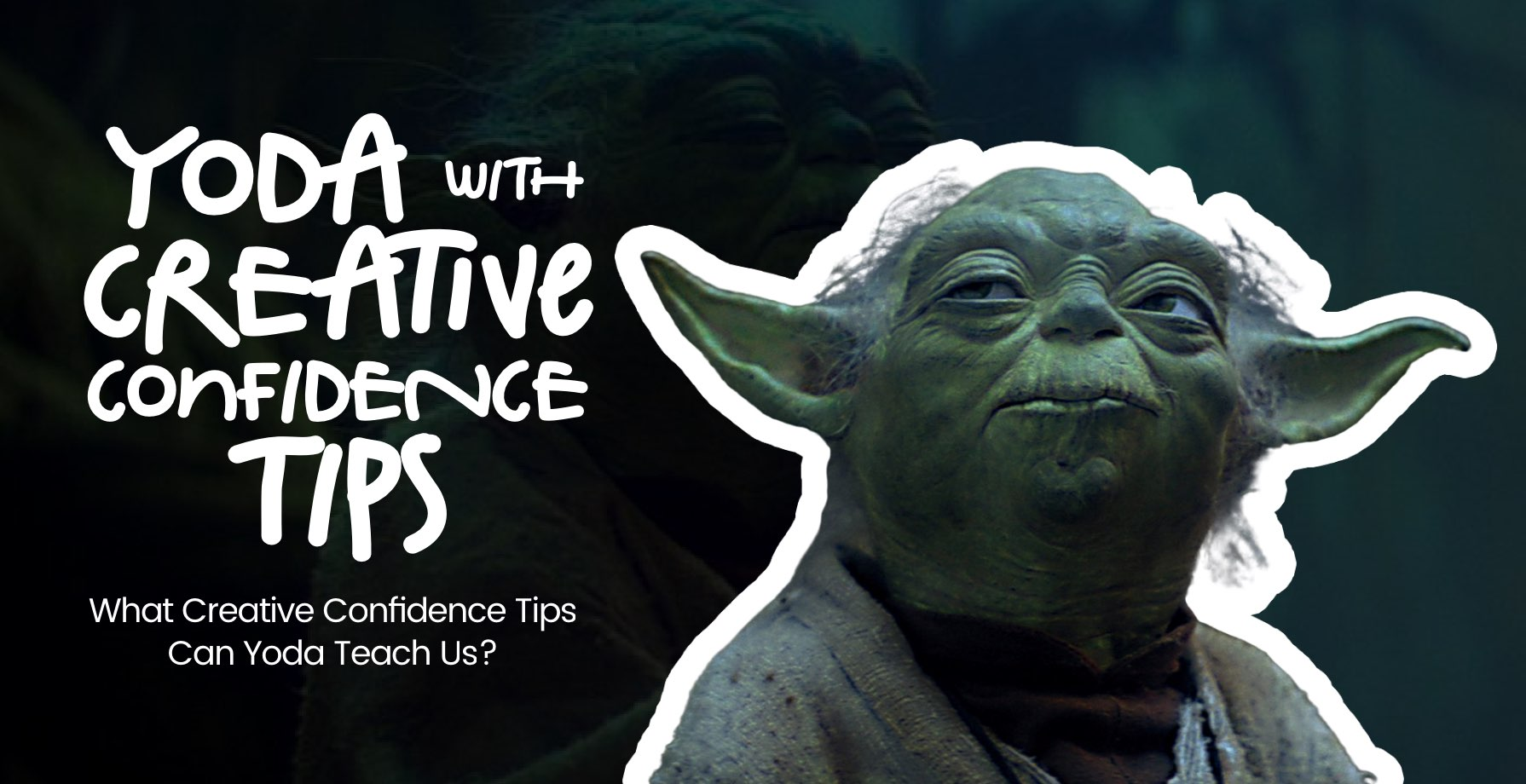 What Creative Confidence Tips Can Yoda Teach Us