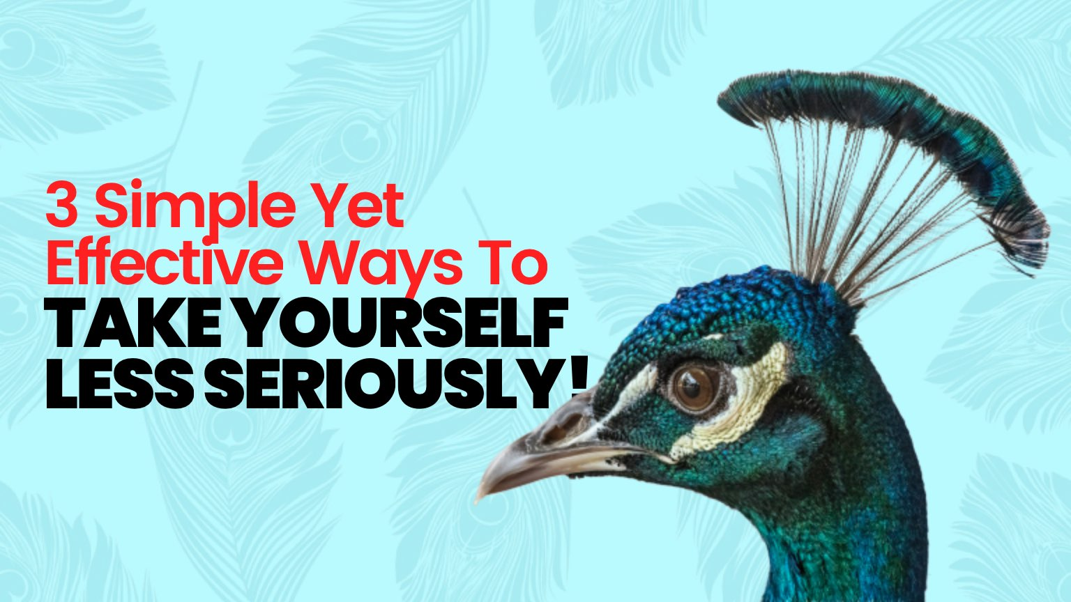 3 Simple Yet Effective Ways To Help You Take Yourself Less Seriously@2x